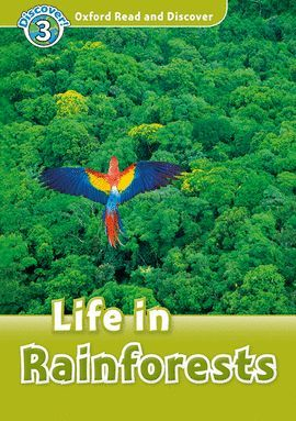 LIFE IN RAINFORESTS (MP3 PACK) OXFORD READ AND DISCOVER 3
