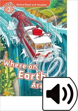 WHERE ON EARTH ARE WE. WORKBOOK (OXFORD READ AND IMAGINE: LEVEL 2)