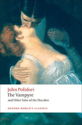 VAMPYRE AND OTHER TALES OF THE MACABRE, THE (WORL'S CLASSICS)