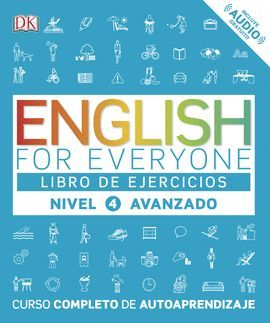 ENGLISH FOR EVERYONE. NIVEL AVANZADO 4  - LIBRO DE EJERCICIOS
