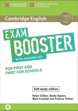 EXAM BOOSTER WITH ANSWER KEY FOR FIRST AND FIRST FOR SCHOOLS.CAMBRIDGE ENGLISH