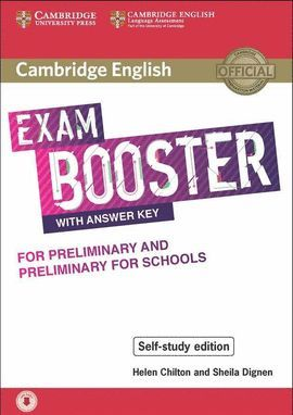 EXAM BOOSTER WITH ANSWER KEY FOR PRELIMINARY AND PRELIMINARY FOR SCHOOLS. CAMBRIDGE ENGLISH