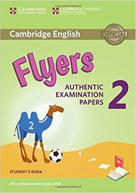 CAMBRIDGE ENGLISH FLYERS 2 STUDENT'S BOOK (REVISED EXAM 2018)