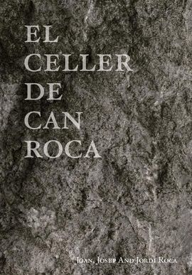 CELLER DE CAN ROCA, EL.  THE BOOK - REDUX (ENGLISH)