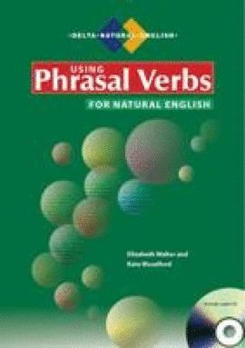 USING PHASAL VERBS FOR NATURAL ENGLISH