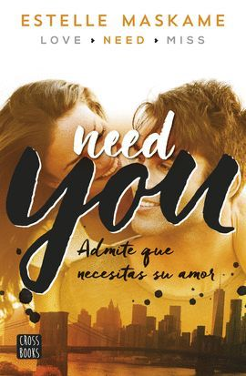 NEED YOU  ( CASTELLANO )