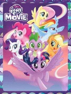 MY LITTLE PONY. THE MOVIE.