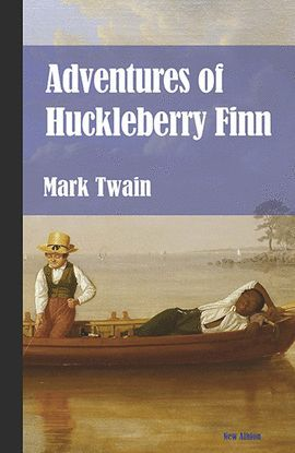 ADVENTURES OF HUCKLEBERRY FINN (NUEVA EDICIÓN)