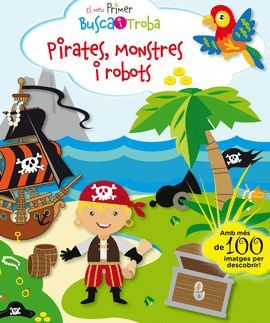 PIRATES, MONSTRES I ROBOTS