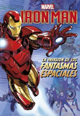 IRON MAN. LA INVASION DE LOS FANTASMAS