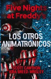 OTROS ANIMATRÓNICOS, LOS (FIVE NIGHTS AT FREDDY'S II)