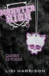 MONSTER HIGH 3. QUERER ES PODER