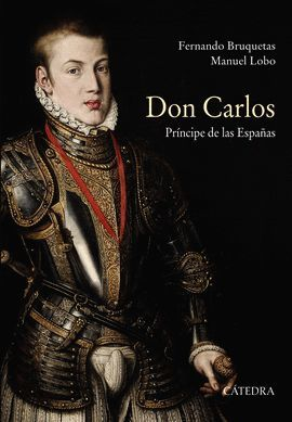 DON CARLOS. PR�NCIPE DE LAS ESPA�AS