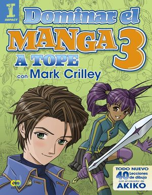 DOMINAR EL MANGA 03 - A TOPE CON MARK CRILLEY