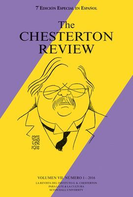 THE CHESTERTON REVIEW VOL. VII Nº I 2016 (7ª ED.)