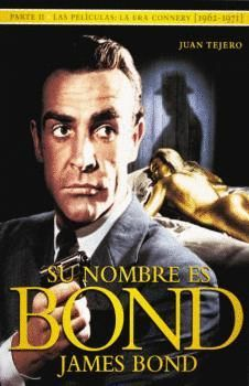 SU NOMBRE ES BOND JAMES BOND. PARTE II