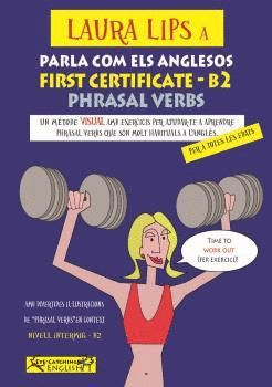 LAURA LIPS A PARLA COMO ELS ANGLESOS - FIRST CERTIFICATE - B2. PHRASAL VERBS