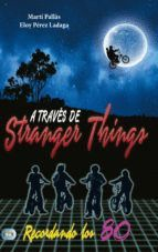 A TRAVE�S DE STRANGER THINGS