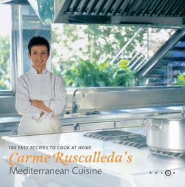 CARME RUSCALLEDA'S MEDITERRANEAN CUISINE 100 EASY RECIPES TO COOK AT HOME