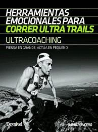 ULTRACOACHING, HERRAMIENTAS EMOCIONALES PARA CORRER ULTRA TRAILS