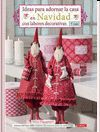 IDEAS PARA DECORAR LA CASA EN NAVIDAD CON LABORES DECORATIVAS TILDA
