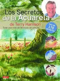 SECRETOS DE LA ACUARELA DE TERRY HARRISON, LOS
