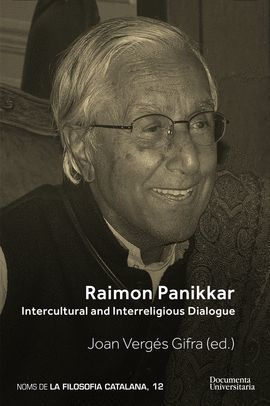 RAIMON PANNIKAR. INTERCULTURAL AND INTERRELIGIOUS DIALOGUE