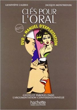 CLES POUR L' ORAL B2/C1 (DVD + MANUEL D' EXPLOITATION)