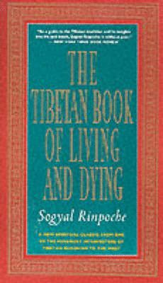TIBETAN BOOK OF LIVING AND DYING, THE