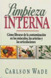 LIMPIEZA INTERNA   (COMO LIBRARSE DE LA CONTAMINA- CION EN LOS MUSCULOS, ARTERIAS Y ARTICULACIONES)