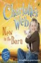 CHARLOTTE'S WEB. NEW IN THE BARN