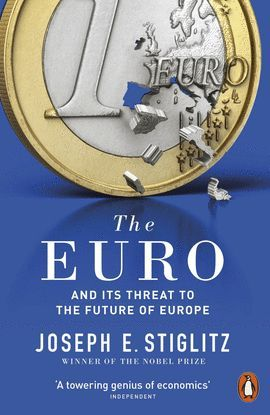 EURO AND ITS THREAT TO THE FUTURE OF EUROPE, THE