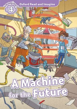 MACHINE FOR FUTURE (+ MP3 PACK) OXFORD READ & DISCOVER-4
