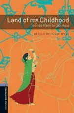 LAND OF MY CHILDHOOD  ( BOOKWORMS LEVEL 4 )  WITH AUDIO DOWNLOAD