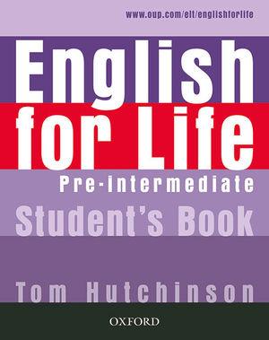 ENGLISH FOR LIFE PRE-INTERMEDIATE - STUDENT'S BOOK