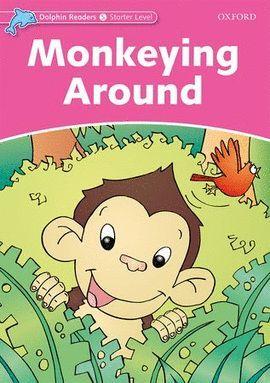 MONKEYING AROUND (DOLPHIN READERS-STARTER)