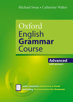 OXFORD ENGLISH GRAMMAR COURSE ADVANCED STUDENT'S BOOK WITH KEY. REVISED EDITION.