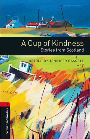 A CUP OF KINDNESS - OXFORD BOOKWORMS 3