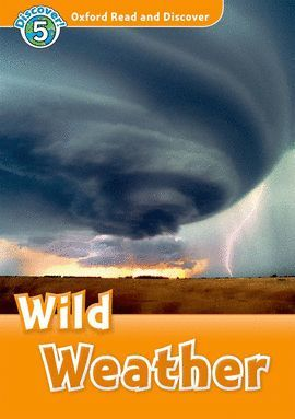 WILD WEATHER WITH AUDIO CD (READ AND DISCOVER 5)