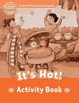 ITS HOT. ACTIVITY BOOK (READ AND IMAGINE)