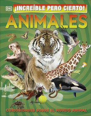 ANIMALES - ¡INCREÍBLE PERO CIERTO!