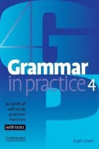 GRAMMAR IN PRACTICE 4 -WITH TESTS-