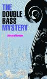 DOUBLE BASS MYSTERY, THE (ENGLISH READERS 2)