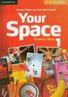 YOUR SPACE 1 STUDENT 'S BOOK