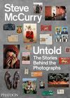 UNTOLD. THE STORIES BEHIND THE PHOTOGRAPHS.STEVE MCCURRY