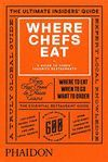 WHERE CHEFS EAT - A GUIDE FROM THE REAL EXPERTS