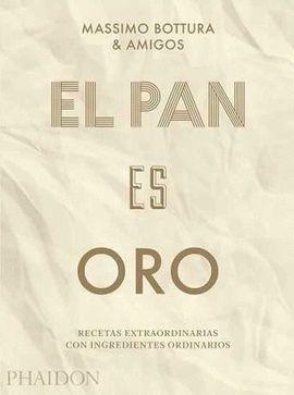 PAN ES ORO, EL