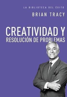 CREATIVIDAD Y RESOLUCION DE PROBLEMAS