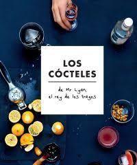 CÓCTELES DE MR LYAN, EL REY DE LOS TRAGOS, LOS