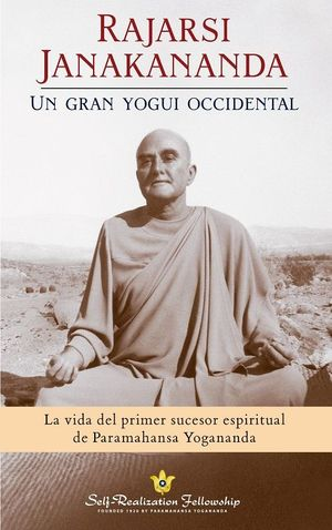 RAJARSI JANAKANANDA - UN GRAN YOGUI OCCIDENTAL  ( JAMES L. LYNN )